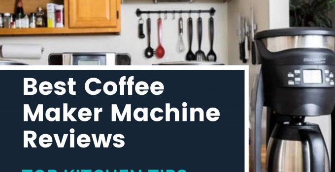 Top 10 Best Coffee Maker Machine Reviews