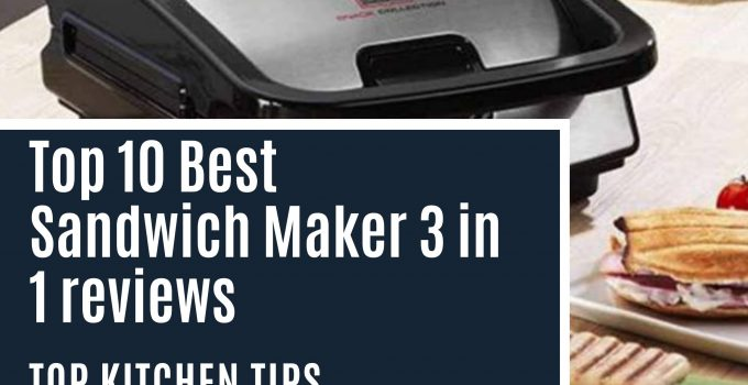 Top 10 Best Sandwich Maker 3 in 1 reviews