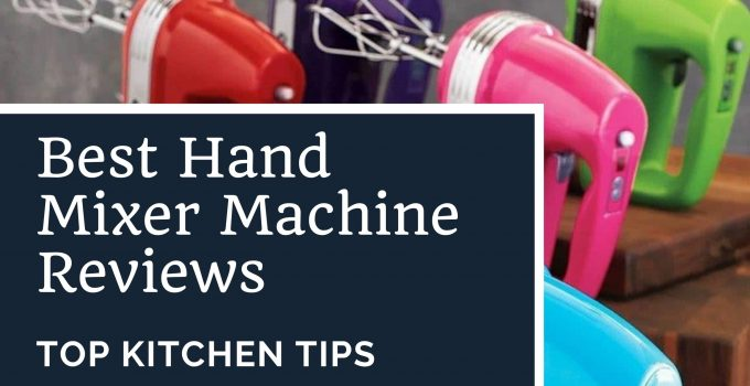 Best Hand Mixer Machine Reviews