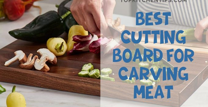 Best Cutting Board For Carving Meat