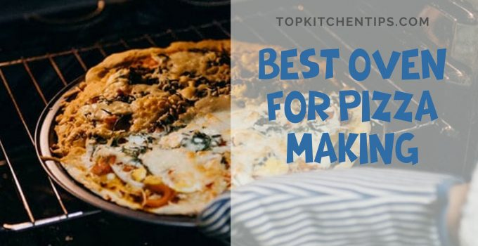 Best oven for pizza making