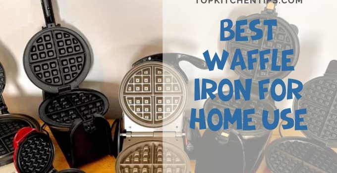 Best waffle iron for home use